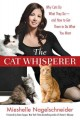 Go to record The cat whisperer : why cats do what they do-- and how to ...
